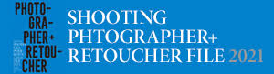 SHOOTING PHOTOGRAPHER + RETOUCHER FILE 2021